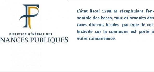 L'état fiscal 1288 M récapitule l'ensemble des bases, taux et produits des taxes directes locales par type de collectivité sur la commune est porté à votre connaissance. >>>Consultez l'état fiscal 1288 M année 2018 >>>Consultez l'état fiscal 1288 M année 2017 >>>Consultez l'état fiscal 1288 M année 2016 >>>Consultez l'état fiscal 1288 M année 2015 >>>Consultez l'état fiscal 1288 M [...]