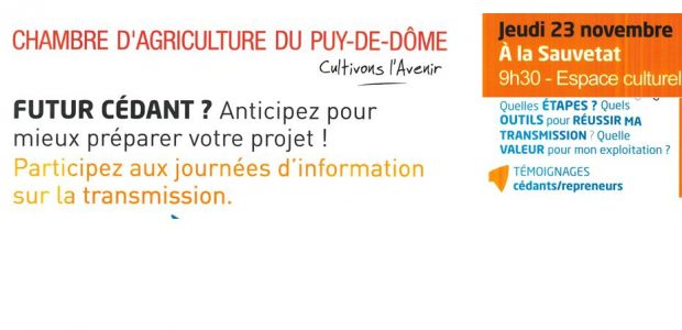 >>>La chambre d'agriculture du Puy-de-Dôme vous informe le 23 11 2017 à La Sauvetat La chambre d'agriculture du Puy-de-Dôme a défini commune un de ses axes stratégiques la transmission et l'installation des agriculteurs. Arrêter son activité est une étape importante dans la vie d'un agriculteur. C'est un projet qui se construit et se prépare.  Comment aborder ma cessation [...]