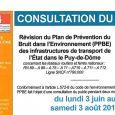 Afin de prévenir les effets du bruit et d'en réduire les niveaux excessif, la directive Européennes n°2002/49/CE impose la réalisation de Plans de Prévention du Bruit dans l'Environnement (PPBE). A ce titre, la Direction Départementale des Territoires (DDT) a établi un projet de PPBE relatif aux principales infrastructures de transport de l'Etat dans le Puy-de-Dôme. La commune [...]