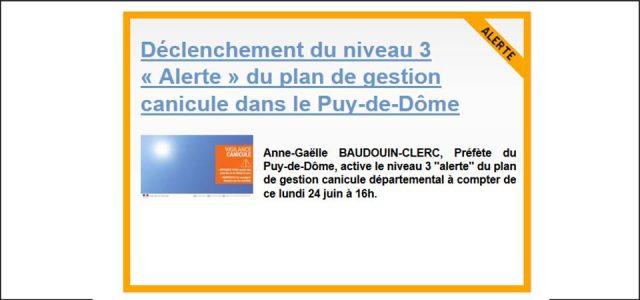 Anne-Gaëlle BAUDOUIN-CLERC, Préfète du Puy-de-Dôme, active le niveau 3 «alerte» du plan de gestion canicule départemental à compter de ce lundi 24 juin à 16h. Les mesures à mettre en œuvre pour optimiser la gestion de ce plan sont clairement définies dans le document ci-dessous accessible, il vous est demandé suivant votre niveau d'implication de suivre [...]