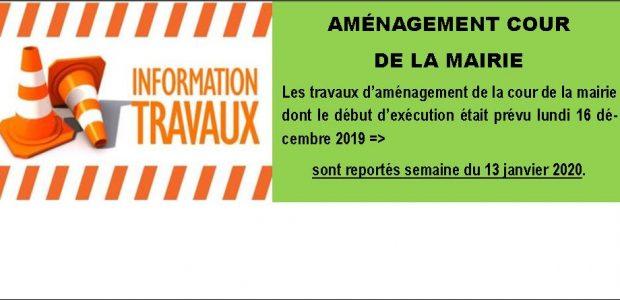AMÉNAGEMENT COUR DE LA MAIRIE Les travaux d'aménagement de la cour de la mairie sont reporté à la semaine du 13 janvier 2020. Le stationnement, avant cette date est autorisé dans la cour de la mairie.    Partagez