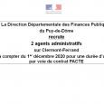 Dans le cadre du dispositif PACTE (Parcours d'accès aux carrières de la Fonction publique), la DDFiP du Puy-de-Dôme recrute 2 agents administratifs, à Clermont-Ferrand, pour une embauche le 1er décembre 2020 (contrat de 12 mois en vue d'une titularisation sous réserve d'évaluation). Les conditions particulières pour postuler à ce dispositif sont :  être âgé(e) de 16 à [...]