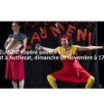 >>>Clic pour voir la vidéo La compagnie Zoélastic présente Zoé et Pétunia dans OPERA POUËT ! Zoé et Pétunia, c'est fou… 2 musiciennes qui jouent Carmen ou Offenbach comme vous ne le verrez et l'entendrez «nulle part ailleurs». Une suite de sketchs désopilants, joués à toute allure par des musiciennes professionnelles du cirque. De la folie, de l'humour, du dynamisme, du [...]