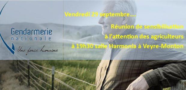 INFO GENDARMERIE RÉUNION SENSIBILISATION AGRICULTEURS   VENDREDI 29 SEPTEMBRE   19H30 SALLE HARMONIA A VEYRE-MONTON Partagez
