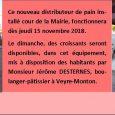 NOUVEAU dès JEUDI 15 NOVEMBRE Un distributeur de pain mis à disposition par la boulangerie Jérôme DESTERNES, boulanger-pâtissier à Veyre-Monton vient d'être installé près de l'abri bus de la cour de la Mairie. Ainsi, Monsieur DESTERNES répond à la demande de nombreux Authezatois. Le dimanche, en plus du pain, des croissants seront à disposition. Les employés communaux sont [...]